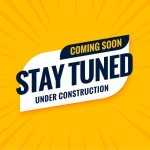 coming-soon-stay-tuned-construction-design_1017-27273